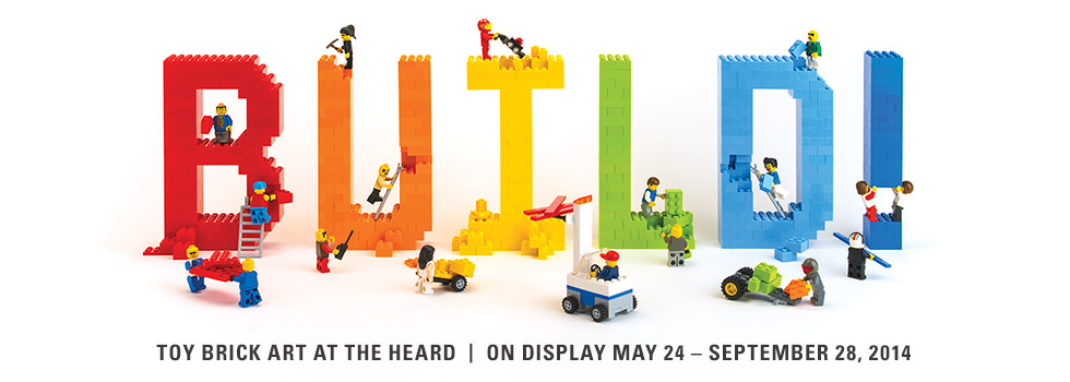BUILD! Toy Brick Art at the Heard on display May 24 – Sept 28, 2014