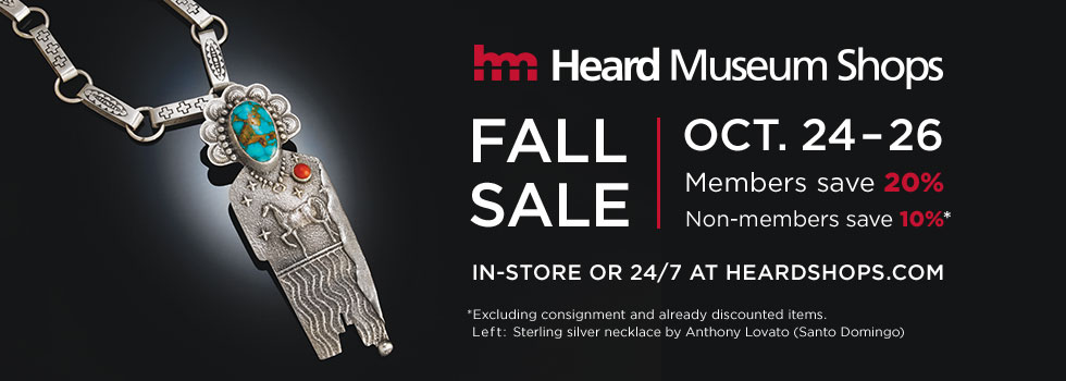 Heard Museum Shops Fall Sale from October 24 through 26. In-store or online.