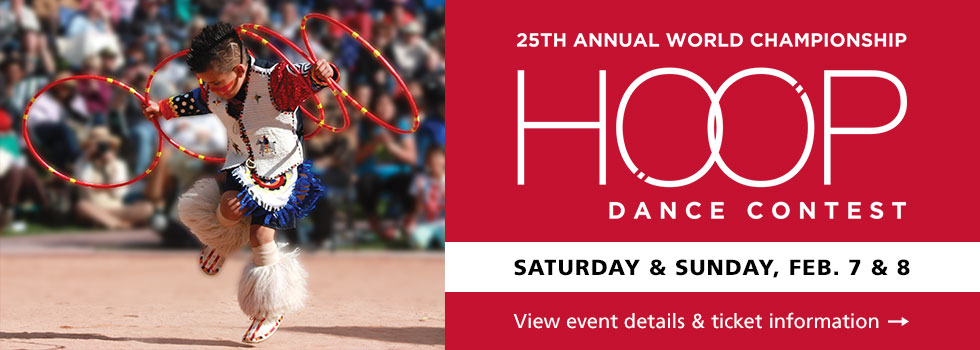 25th Annual World Championship Hoop Dance Contest on Saturday & Sunday, February 7 & 8