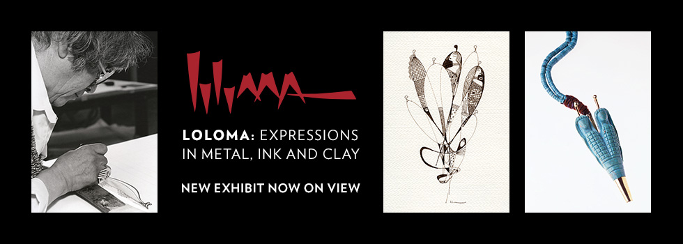 Loloma: Expressions in Metal, Ink and Clay opens to the public February 28