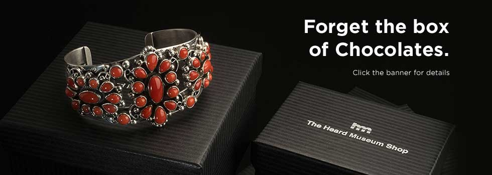 Heard Museum Shop: Forget the box of Chocolates. Click the banner for details