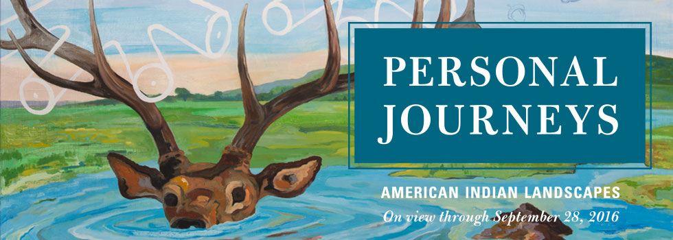 """Personal Journeys - American Indian Landscapes"" exhibit on view through Sept 28, 2016"