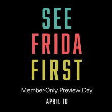 Members Preview Day for Frida Kahlo and Dieog Rivera