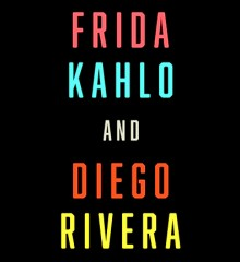 Frida Kahlo and Diego Rivera exhibition