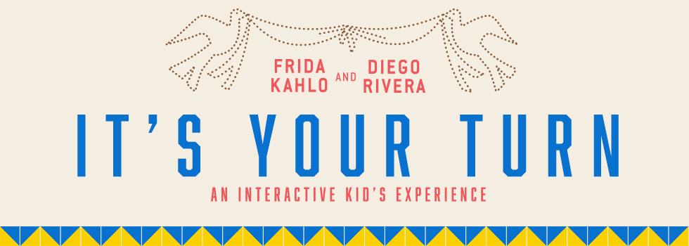 Exhibition It's Your Turn: Frida and Diego