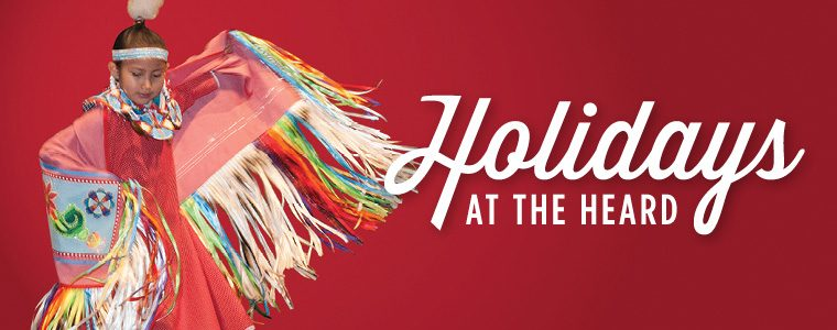 Holidays at the Heard event banner showing American Indian dancer Kailayne Jensen (Diné) in action performing a shawl dance