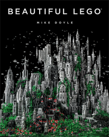 Beautiful LEGO® by Mike Doyle