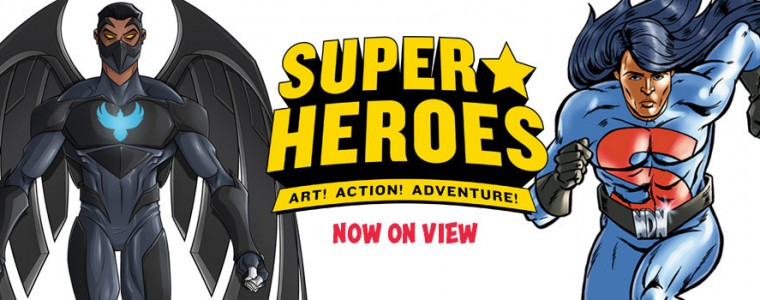 Super Heroes: Art! Action! Adventure! Now on view