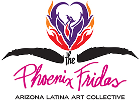 The Phoenix Fridas – Arizona Latina Art Collective