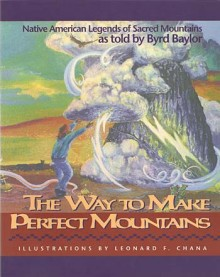 The Way to Make Perfect Mountains by Byrd Baylor