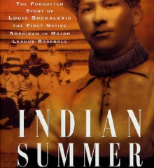 Indian summer : the forgotten story of Louis Sockalexis, the first Native American in major league baseball