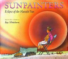 Sunpainters: eclipse of the Navajo sun by Baje Whitethorne