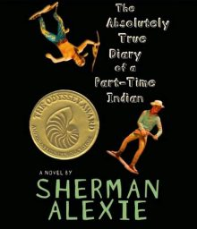 Absolutely True Diary Of A Part Time Indian by Sherman Alexie