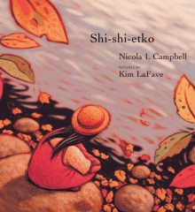 'Shi-shi-etko' by Nicola Campbell (author) and Kim La Fave (iIlustrator)