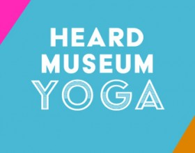 Woman doing yoga pose in museum gallery next to words Heard Museum Yoga.