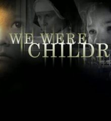 We Were Children documentary