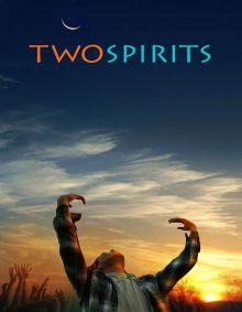 Scene and Heard Film Series for June 23, 2019 features the film Two Spirits