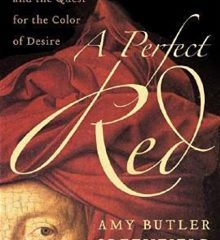 A Perfect Red by Amy Butler Greenfield