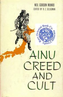Ainu: Creed and Cult by Neil Gordon Munro book