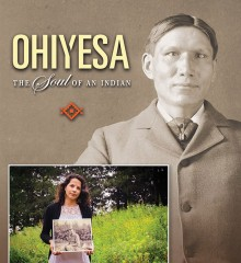 Movie poster for Ohiyesa: The Soul of an Indian. Showing vintage photograph of Charles Eastman. Young woman standing outdoors holding a photograph of Charles Eastman.