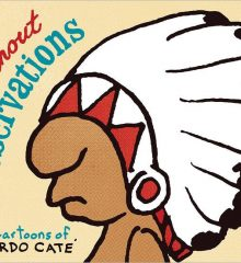 "cartoon American Indian with stereotypical headress covering his eyes with text, ""Without Reservations: the cartoons"" by Ricardo Cate"