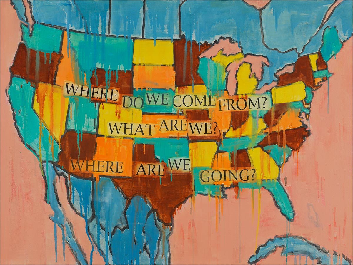 """colorful painting of North America with state shapes in various colors. Paint drips are all over the canvas with serif printed words reading, """"Where do we come from? What are we? Where are we going?"""""""